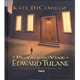 El Prodigioso Viaje De Edward Tulane/ The Miraculous Journey of Edward Tulane (Spanish Edition)