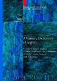 A Valency Dictionary of English: A Corpus-Based Analysis of the Complementation Patterns of English Verbs, Nouns and Adjectives (Topics in English Linguistics) (3111802906) by Herbst, Thomas