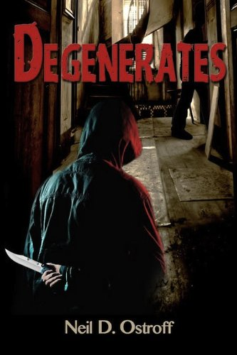 Book: Degenerates by Neil Ostroff