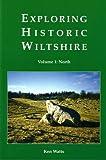 Exploring Historic Wiltshire: North v. 1