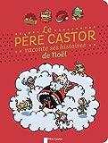 Le Père Castor raconte ses histoires de Noël