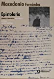 img - for Epistolario de Macedonio Fernandez (Spanish Edition) book / textbook / text book