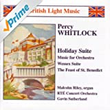 Whitlock: Holiday Suite / Music For Orchestra / Wessex Suite