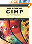 The Book of GIMP: A Complete Guide to...