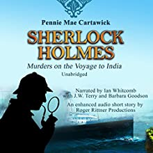 Sherlock Holmes: Murders on the Voyage to India (       UNABRIDGED) by Pennie Mae Cartawick Narrated by Ian Whitcomb, J.W. Terry, Barbara Goodson