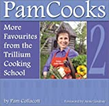 img - for PamCooks2: More Favourites from the Trillium Cooking School by Pam Collacott (2003-10-03) book / textbook / text book