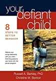 img - for Your Defiant Child, First Edition: Eight Steps to Better Behavior book / textbook / text book