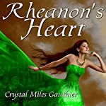 Rheanon's Heart: Time Travel Society Series, Book 3 | Crystal Miles Gauthier