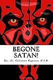 Begone Satan!: A Soul-Stirring Account of Diabolical Possession in Iowa