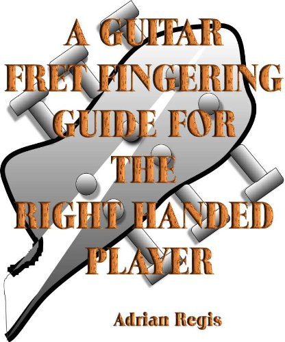 GUITAR FRET-FINGERING GUIDE FOR RIGHT-HANDED PLAYERS (Instant Knowledge) PDF