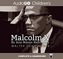 Malcolm X: By Any Means Necessary | Livre audio Auteur(s) : Walter Dean Myers Narrateur(s) : J. D. Jackson