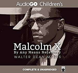 Malcolm X: By Any Means Necessary | [Walter Dean Myers]