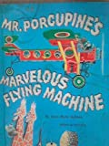 Mr. Porcupine's Marvelous Flying Machine (A Golden Book) (1122705883) by Anne-Marie Dalmais