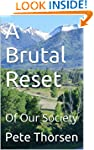 A Brutal Reset: Of Our Society