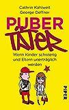 Pubertäter: Wenn Kinder schwierig und Eltern unerträglich werden