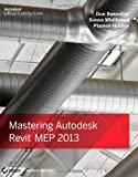 Don Bokmiller Mastering Autodesk Revit MEP 2013 (Autodesk Official Training Guides)