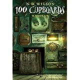 100 Cupboards (100 Cupboards (Paperback))by N D Wilson