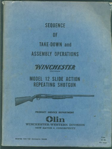 Sequence of Take-Down and Assembly Operations Winchester Model 12 Slide Action Repeating Shotgun (Winchester Model 12 compare prices)