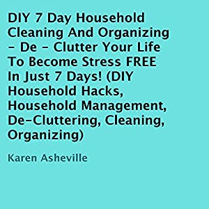 DIY 7 Day Household Cleaning And Organizing Audiobook