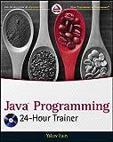 Java Programming 24-Hour Trainer (Wrox Programmer to Programmer)