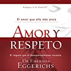 Amor y Respeto [Love and Respect] Audiobook by Emerson Eggerichs Narrated by Johnny Pena