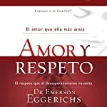 Amor y Respeto [Love and Respect] | Emerson Eggerichs