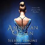 American Queen: American Queen Series, Book 1 | Sierra Simone