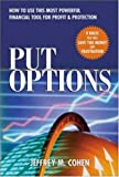 Put Options : How to Use This  Powerful Financial Tool for Profit & Protection