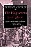 img - for The Huguenots in England: Immigration and Settlement c.1550-1700 book / textbook / text book