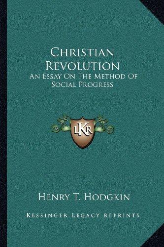 Christian Revolution: An Essay on the Method of Social Progress