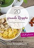 20 gesunde und einfache Rezepte