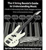 img - for [(The 4 String Bassist's Guide to Understanding Music: A Guide to Understanding Scales, Chords, Arpeggios, and More.)] [Author: Kevin Delaney] published on (March, 2010) book / textbook / text book