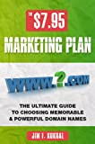 $7.95 Marketing Plan - How To Choose Memorable & Powerful Domain Names