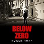 Below Zero: A Ryan Kyd Thriller | Roger Hurn