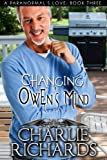 img - for Changing Owen's Mind (A Paranormal's Love Book 3) book / textbook / text book
