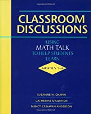 Classroom Discussions Using Math Talk to Help Students Learn by Chapin