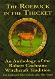img - for The Roebuck in the Thicket: An Anthology of the Robert Cochrane Witchcraft Tradition book / textbook / text book