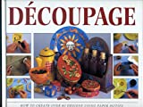 img - for The Step by Step Art of Decoupage: How to Use Paper Motifs to Create over 80 Designs book / textbook / text book