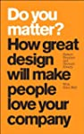 Do You Matter?: How Great Design Will...