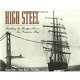 High Steel: Building the Bridges Across San Francisco Bay