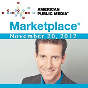 Marketplace, November 20, 2012 | [Kai Ryssdal]