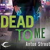 Dead to Me: Simon Canderous, Book 1 | [Anton Strout]