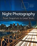 Night Photography: From Snapshots to...