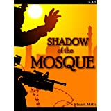 Shadow of the Mosque: the story of special forces in Iraq (war & military fiction)by Stuart Mills (ex...