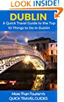 Dublin: A Quick Travel Guide to the T...