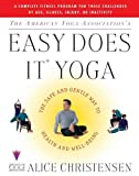 The American Yoga Association's Easy Does It Yoga : The Safe and Gentle Way to Health and Well-Being