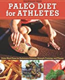 img - for Paleo Diet for Athletes Guide: Paleo Meal Plans for Endurance Athletes, Strength Training, and Fitness book / textbook / text book