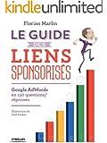 Le guide des liens sponsoris�s: Google AdWords en 150 questions/r�ponses