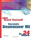Betsy Bruce Sams Teach Yourself Macromedia Dreamweaver MX in 24 Hours (Sams Teach Yourself in 24 Hours)