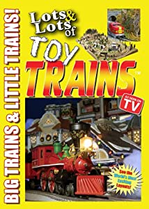 Lots and Lots of Toy Trains DVD Vol. 1 - Big and Little Model Railroads